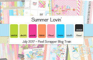 Pixelscrapper's July 2017 Summer Lovin' Blog Train Forum